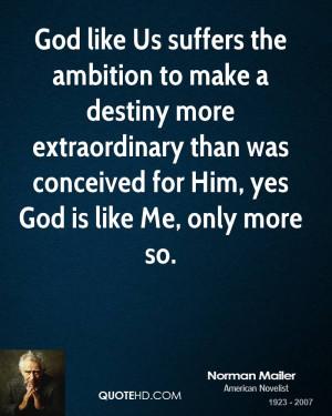 God like Us suffers the ambition to make a destiny more extraordinary ...