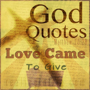 God Quotes: Love Came To Give
