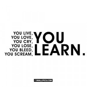 You Live and Learn Life Quote Picture
