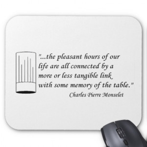 Monselet Famous Quote about the Dinner Table Mouse Pad