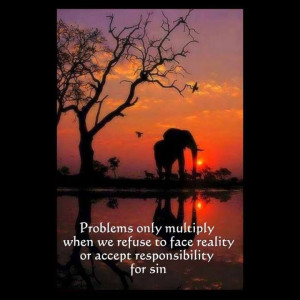 to face reality or accept responsibility for sin: Biblical Quotes ...