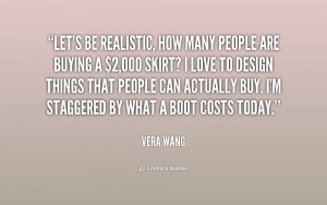 quote-Vera-Wang-lets-be-realistic-how-many-people-are-217023.png