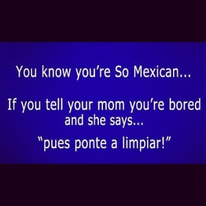 Related Pictures mexican quotes in english funny pics tumblr picture