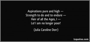 Aspirations pure and high — Strength to do and to endure — Heir of ...