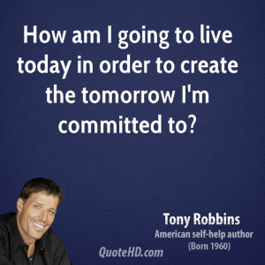 tony-robbins-tony-robbins-how-am-i-going-to-live-today-in-order-to.jpg