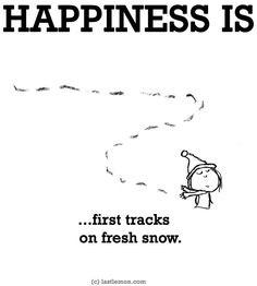 Happiness is...first tracks in the snow