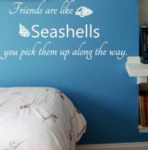 Friendship Wall Quote Art Decal Sticker - Friends are like Seashells
