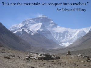 "... is not the mountain we conquer but ourselves"" ~ Inspirational Quote"
