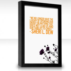 Sheri L. Dew YES! I love this quote.