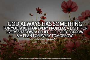 Inspirational Quotes - God always has something