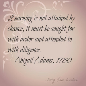 Abigail Adams Quote - Learning. . .