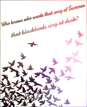 ... of Summer that blackbirds sing at dusk quot Sunset Kate Bush quote