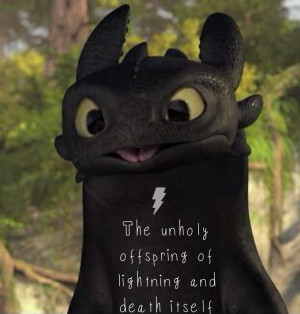 ... of lightning and death itself. Toothless, How to Train Your Dragon