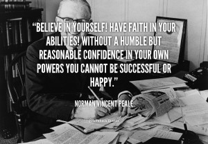quote-Norman-Vincent-Peale-believe-in-yourself-have-faith-in-your-562