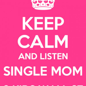 Single Mom Quotes - HD Wallpapers