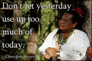 Cherokee Native American Inspirational Quotes