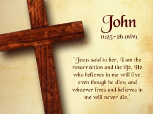 John 11 bible verse about Jesus words about life photo with cross ...