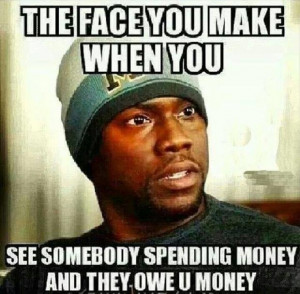 you owe me money