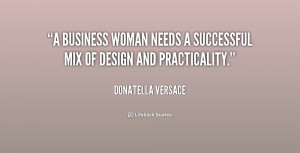quote-Donatella-Versace-a-business-woman-needs-a-successful-mix-252077 ...