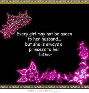 ... husband but she is always a princess to her father Picture Quote #1