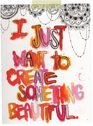 Happy Monday - Create something beautiful