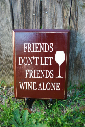Wine Alone – Brown And Beige – Hope You're A Good Friend Too!
