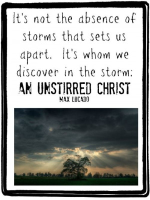 More like this: max lucado , christ and quotes .