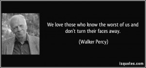 More Walker Percy Quotes