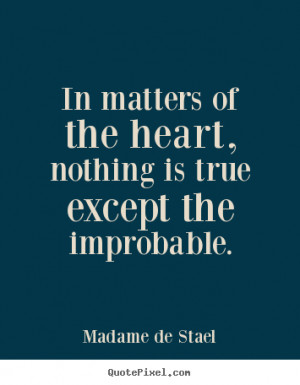 Make custom photo quote about love - In matters of the heart, nothing ...