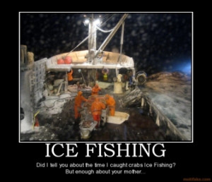 ice-fishing-ice-fishing-deadliest-catch-crabs-demotivational-poster ...