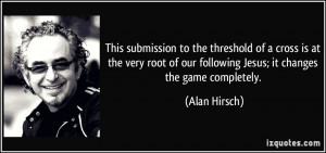 This submission to the threshold of a cross is at the very root of our ...