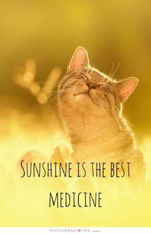 Medicine Quotes Sunshine Quotes Sun Quotes