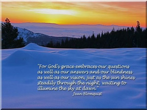 ... Gods Grace Embraces Our Questions as well as our Answers - Bible Quote