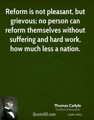 Reform is not pleasant, but grievous; no person can reform themselves ...