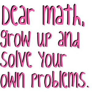 ... Laugh, Dear Math, Math Teachers, Hate Math, Funny Quotes, High Schools