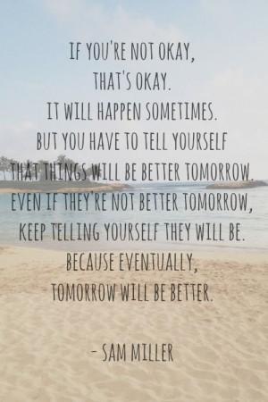 It'll get better..