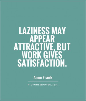 Hard Work Quotes Work Quotes Laziness Quotes Anne Frank Quotes