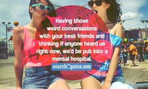 Funny Weird Best Friend Quotes 3 Cool Hd Wallpaper Wallpaper