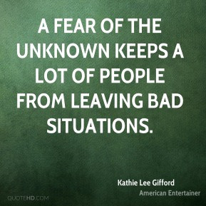 Kathie Lee Gifford - A fear of the unknown keeps a lot of people from ...
