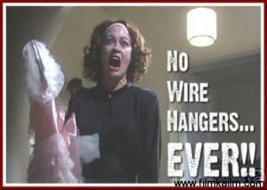 72. No wire hangers, ever! MOMMIE DEAREST 1981