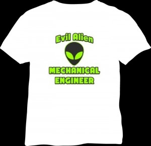 shirts funny quotes work pressure evil alien mechanical engineer