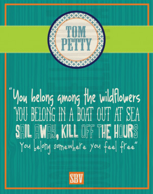 tom petty quote...love