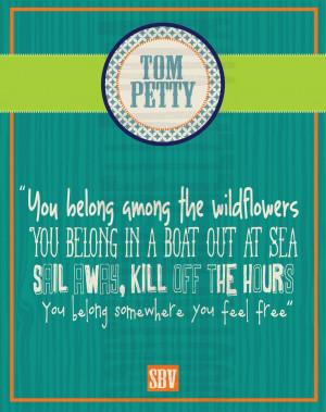 tom petty quote...love