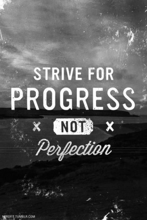 Progress NOT Perfection: The Real Deal Success Recipe - http://bit.ly ...