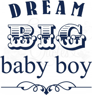 Baby Boy Quotes And Sayings Dream big baby boy nursery