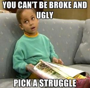 Funny Broke Ugly Girl