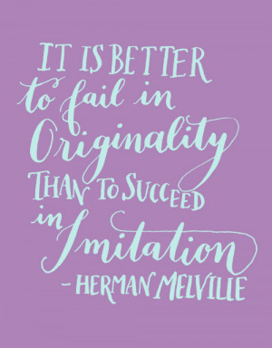 ... the pitfalls of imitation, and the importance of being original