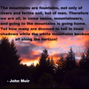 John Muir Quote #83, will be available for purchase if you go to ...