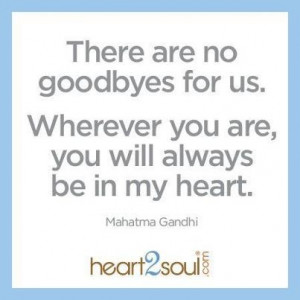 My Heart Will Always Be With You Quotes Wherever you are, you will
