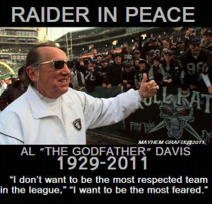 Al Davis rest in peace